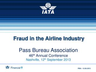 Pass Bureau Association 46 th  Annual Conference  Nashville, 12 th  September 2013