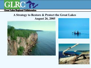 A Strategy to Restore & Protect the Great Lakes  August 26, 2005