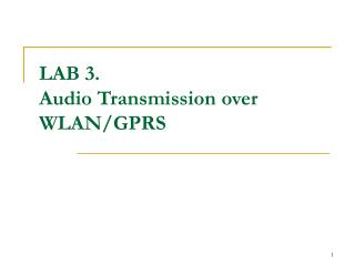 LAB 3.  Audio Transmission over WLAN/GPRS