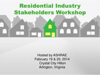 Residential Industry Stakeholders Workshop