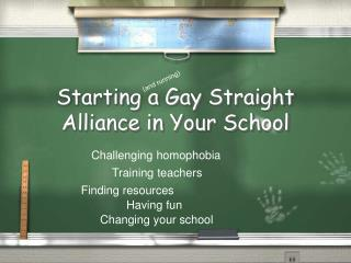 Starting a Gay Straight Alliance in Your School