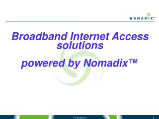 Broadband Internet Access solutions powered by Nomadix ™