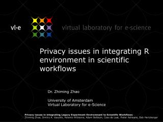 Privacy issues in integrating R environment in scientific workflows