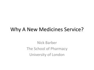 Why A New Medicines Service?