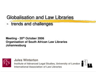 Globalisation and Law Libraries  - trends and challenges