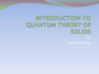 INTRODUCTION TO QUANTUM THEORY OF SOLIDS