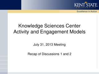 Knowledge Sciences Center  Activity and Engagement Models
