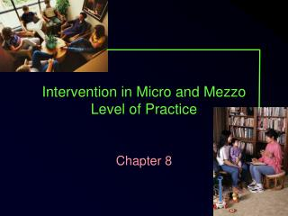 Intervention in Micro and Mezzo Level of Practice
