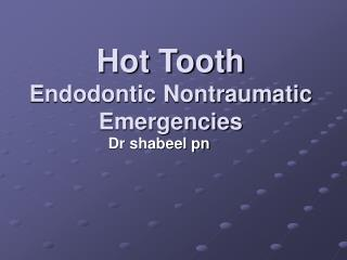 Hot Tooth Endodontic Nontraumatic Emergencies