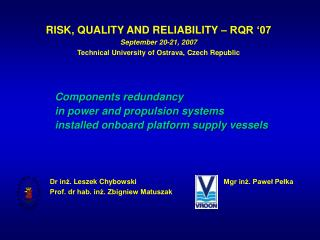 Components redundancy  in power and propulsion systems  installed onboard platform supply vessels