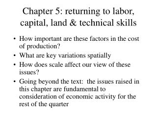 Chapter 5: returning to labor, capital, land & technical skills