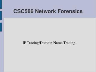CSC586 Network Forensics