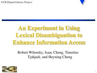 An Experiment in Using Lexical Disambiguation to Enhance Information Access