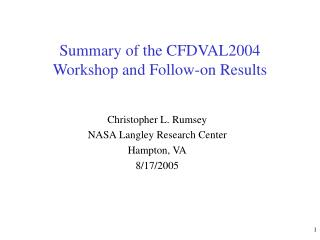 Summary of the CFDVAL2004 Workshop and Follow-on Results