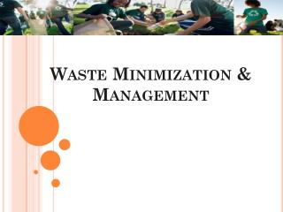 Waste Minimization & Management