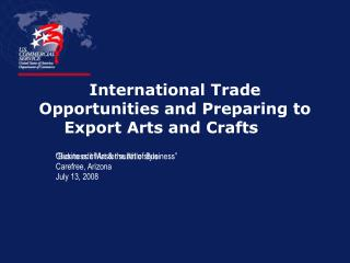 International Trade Opportunities and Preparing to Export Arts and Crafts