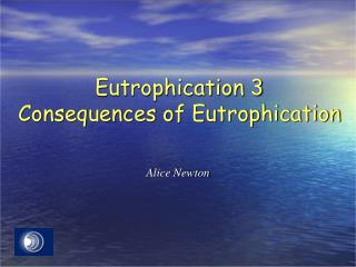 Eutrophication  3 Consequences of Eutrophication