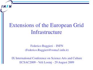 Extensions of the European Grid Infrastructure