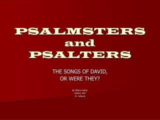 PSALMSTERS and PSALTERS
