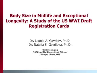 Body Size in Midlife and Exceptional Longevity: A Study of the US WWI Draft Registration Cards