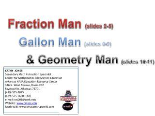 CATHY JONES Secondary Math Instruction Specialist Center for Mathematics and Science Education Arkansas NASA Education