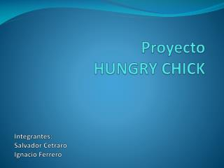 Proyecto  HUNGRY CHICK