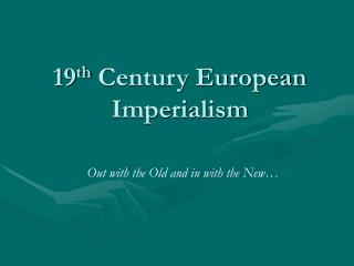 19 th  Century European Imperialism