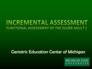 Incremental Assessment Functional Assessment of the Older Adult 1