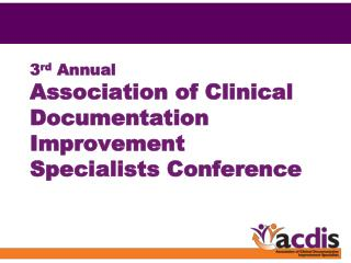 3 rd  Annual Association of Clinical Documentation Improvement Specialists Conference