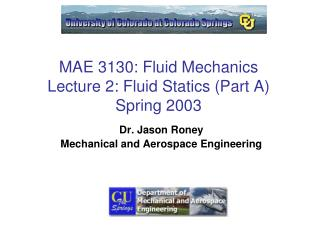 MAE 3130: Fluid Mechanics Lecture 2: Fluid Statics (Part A) Spring 2003