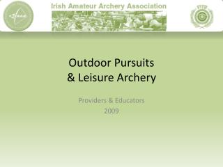 Outdoor Pursuits & Leisure Archery
