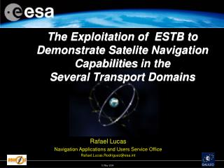 Rafael Lucas Navigation Applications and Users Service Office Rafael.Lucas.Rodriguez@esat