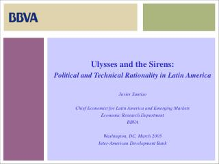 Ulysses and the Sirens:  Political and Technical Rationality in Latin America Javier Santiso
