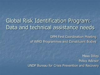 Global Risk Identification Program: Data and technical assistance needs