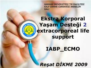 Ekstra Korporal Yaşam Desteği 2 extracorporeal life support IABP_ECMO