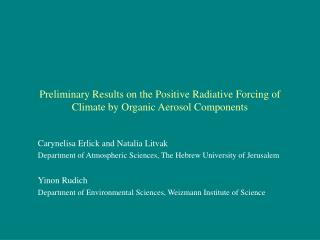 Preliminary Results on the Positive Radiative Forcing of Climate by Organic Aerosol Components
