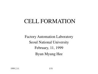 CELL FORMATION