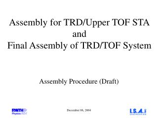 Assembly for TRD/Upper TOF STA and Final Assembly of TRD/TOF System