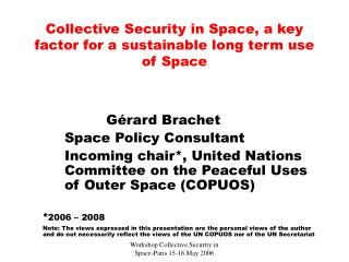 Collective Security in Space, a key factor for a sustainable long term use of Space