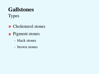 Gallstones Types