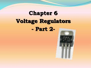 Chapter 6 Voltage Regulators - Part  2-