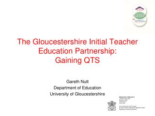 The Gloucestershire Initial Teacher Education Partnership: Gaining QTS