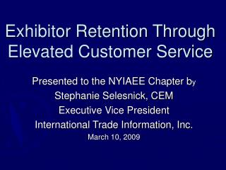 Exhibitor Retention Through Elevated Customer Service