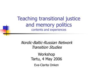 Teaching transitional justice  and memory politics contents and experiences