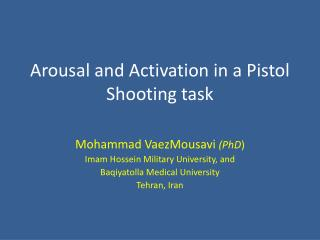 Arousal and Activation in a Pistol Shooting task