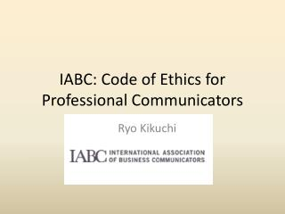 IABC: Code of Ethics for Professional Communicators
