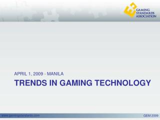 TRENDS IN GAMING TECHNOLOGY
