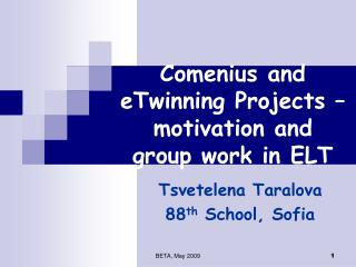 Comenius and eTwinning Projects – motivation and group work in ELT