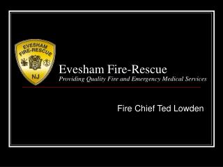 Evesham Fire-Rescue Providing Quality Fire and Emergency Medical Services