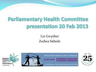 Parliamentary Health Committee presentation 20 Feb 2013